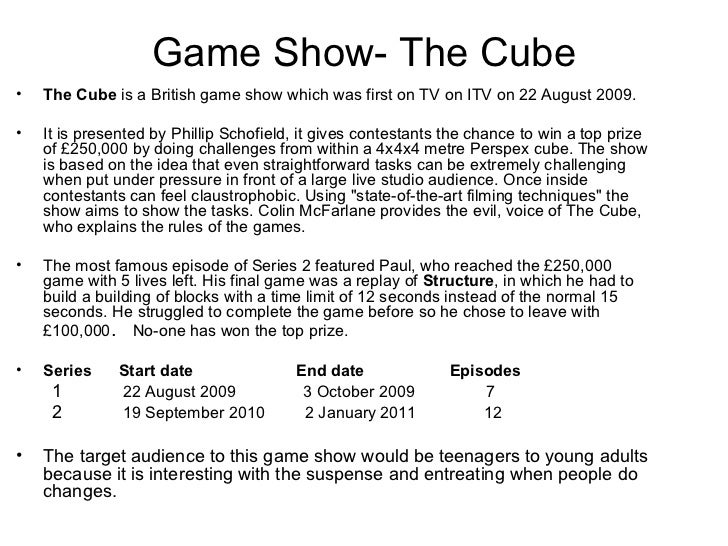 Game Show- The Cube•   The Cube is a British game show which was first on TV on ITV on 22 August 2009.•   It is presented ...