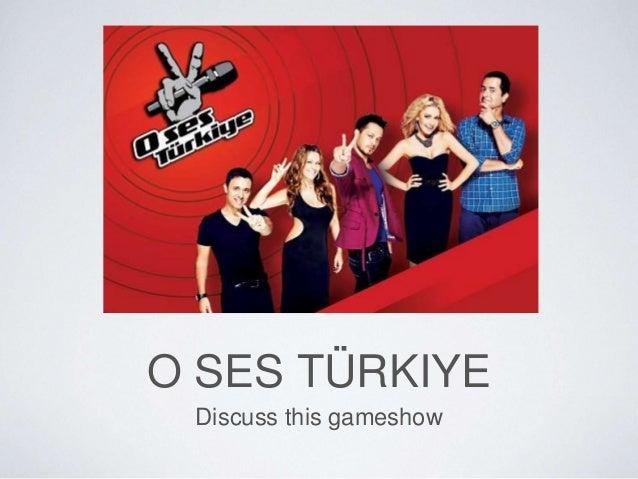 O SES TÜRKIYE  Discuss this gameshow