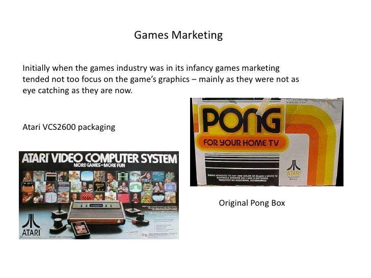 Games Marketing<br />Initially when the games industry was in its infancy games marketing tended not too focus on the game...