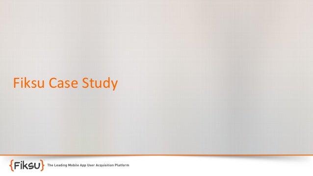 Fiksu  Case  Study