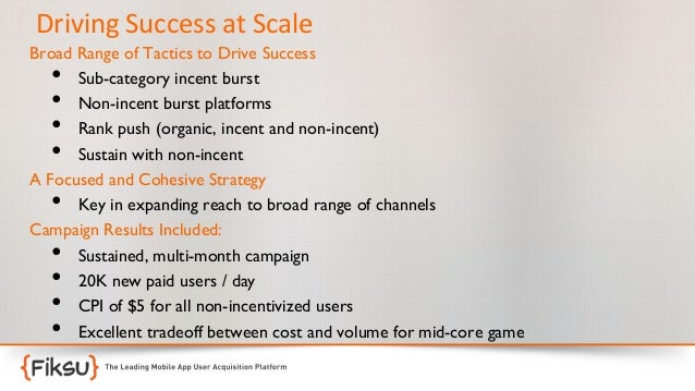 Driving  Success  at  Scale   Broad Range of Tactics to Drive Success  Sub-category incent burst  Non-incent bur...
