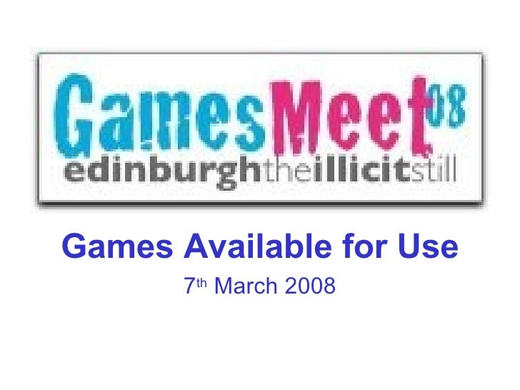 Games Available for Use 7 th  March 2008