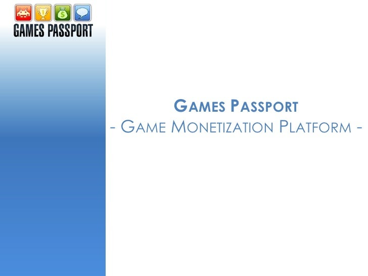 GAMES PASSPORT- GAME MONETIZATION PLATFORM -