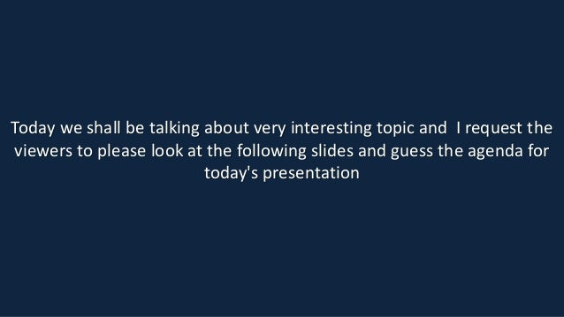 Today we shall be talking about very interesting topic and I request the viewers to please look at the following slides an...