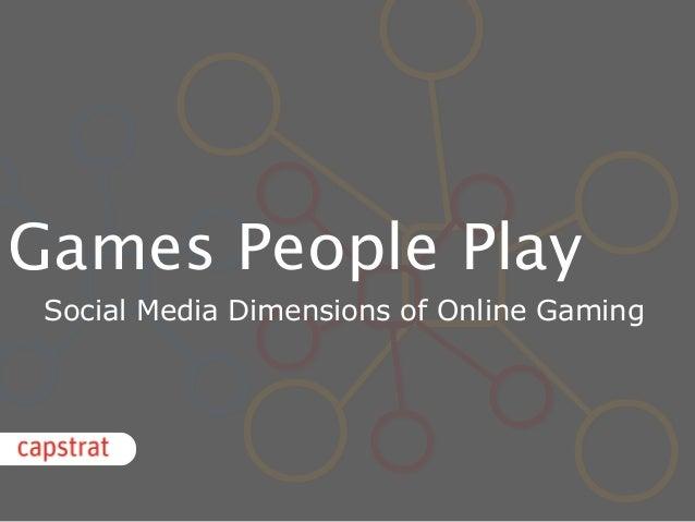 Games People Play Social Media Dimensions of Online Gaming