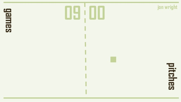 09 00                jon wrightgames                    pitches