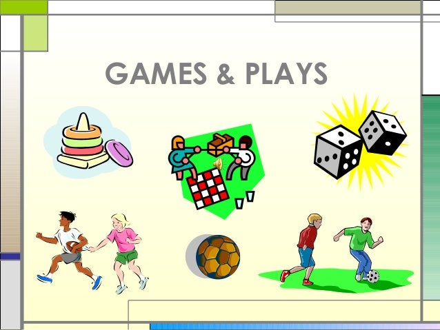 GAMES & PLAYS