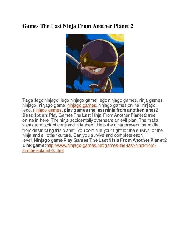 Games The Last Ninja From Another Planet 2 Tags:lego ninjago, lego ninjago game, lego ninjago games,ninja games, ninjago, ...