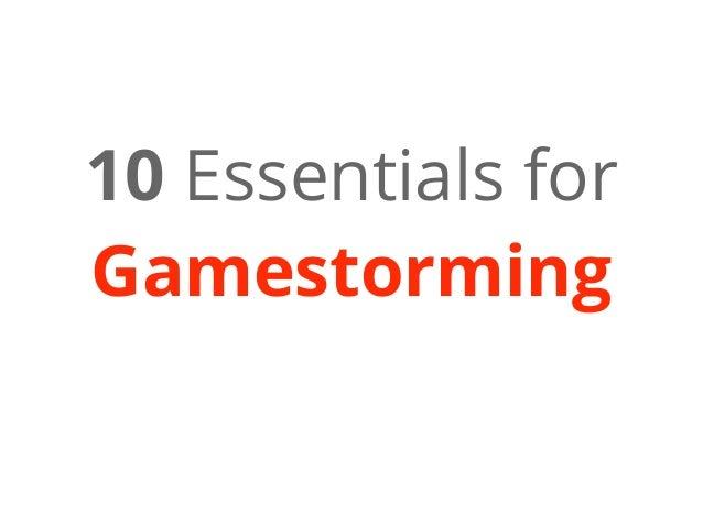 10 Essentials forGamestorming