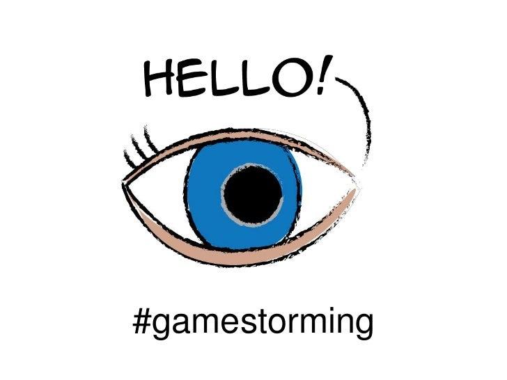 #gamestorming<br />