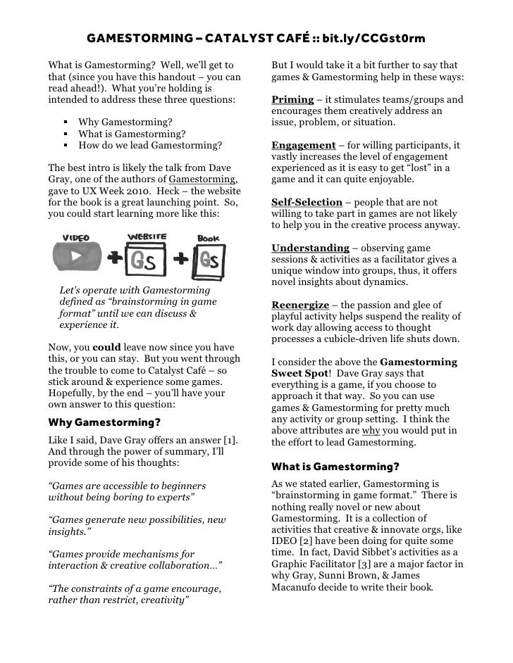 GAMESTORMING – CATALYST CAFÉ :: bit.ly/CCGst0rmWhat is Gamestorming? Well, we'll get to       But I would take it a bit fu...
