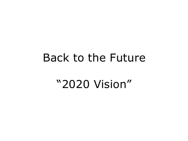 "Back to the Future ""2020 Vision"""