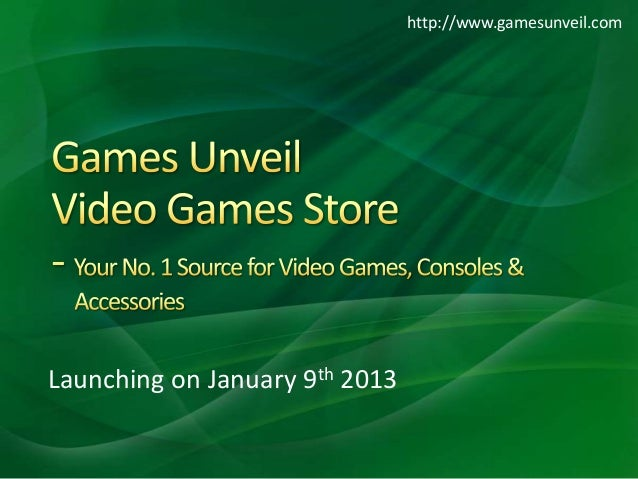 http://www.gamesunveil.comLaunching on January 9th 2013