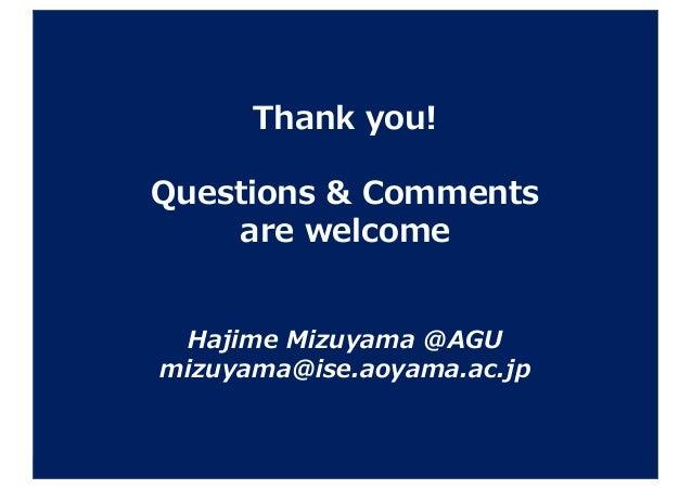 ゲームで切り込む暗黙知的なスキルやノウハウ Thank you! Questions & Comments are welcome Hajime Mizuyama @AGU mizuyama@ise.aoyama.ac.jp