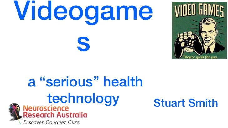 "Videogame     sa ""serious"" health   technology        Stuart Smith"