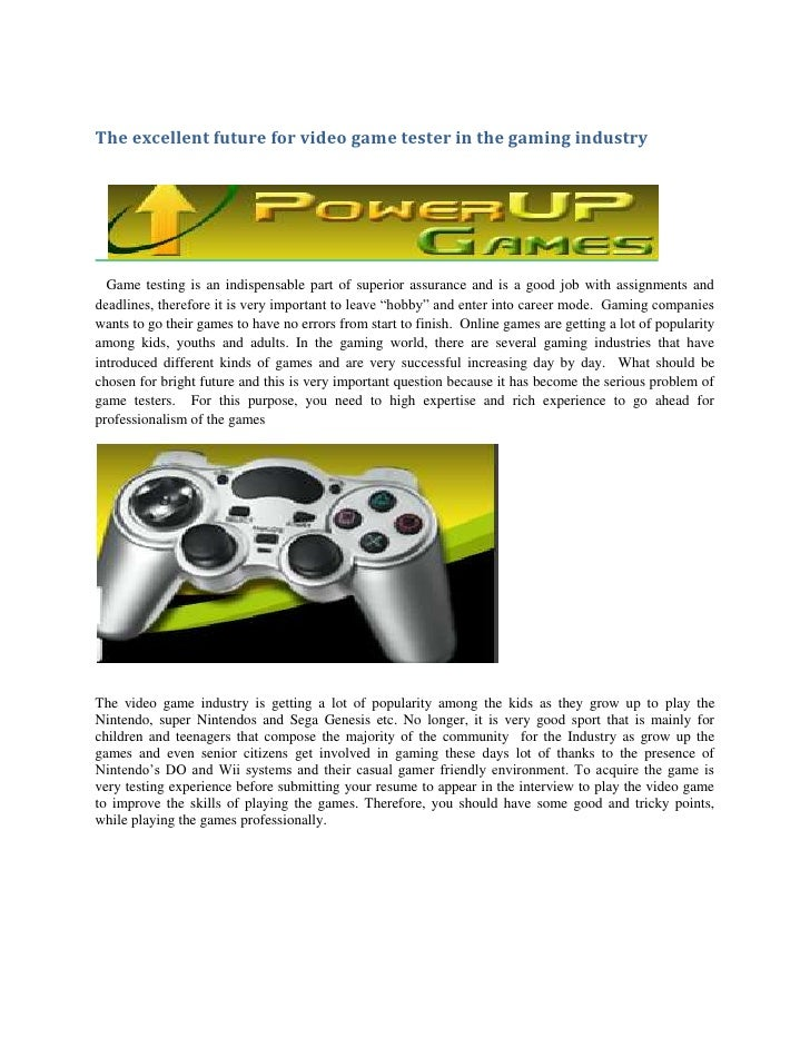 The Excellent Future For Video Game Tester In Gaming Industry Testing Is An Indispensable