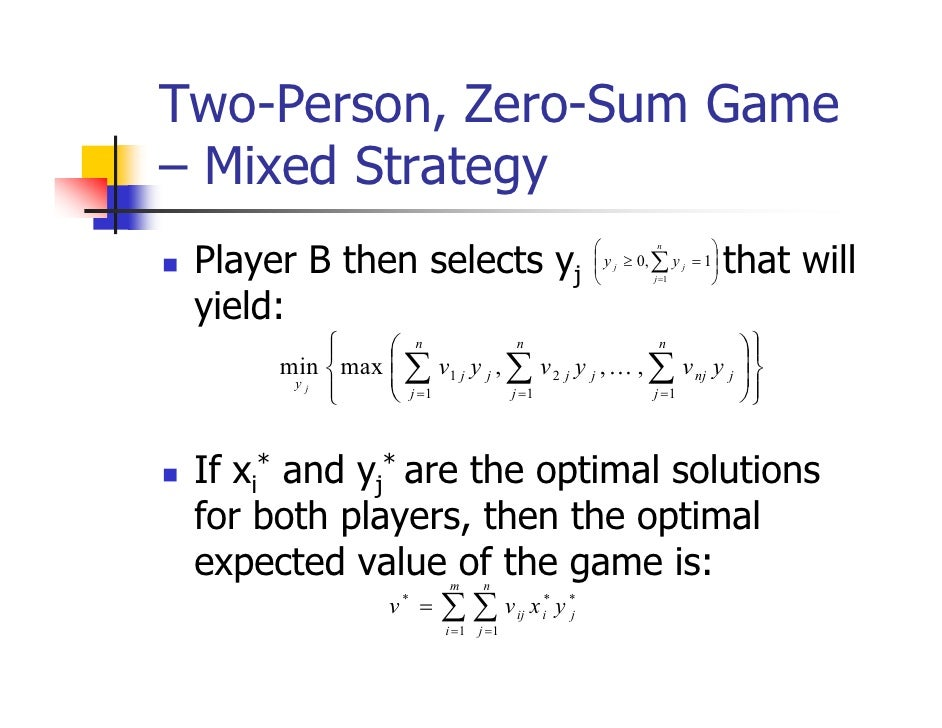 Two-Person, Zero-Sum Game– Mixed Strategy Player B then selects yj                                                       t...