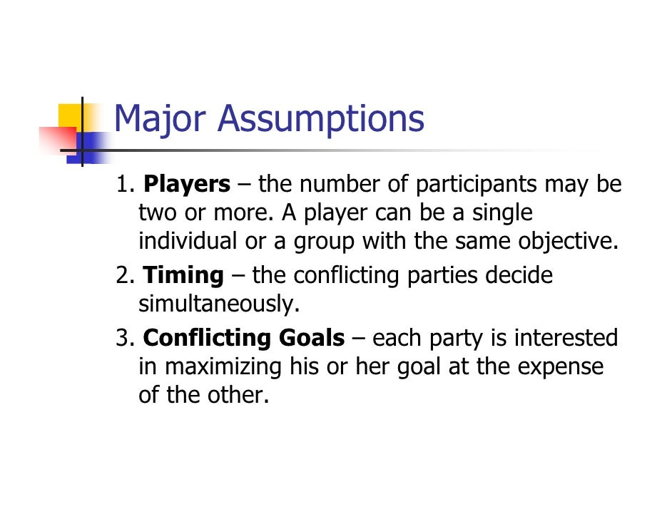 Major Assumptions1. Players – the number of participants may be  two or more. A player can be a single  individual or a gr...