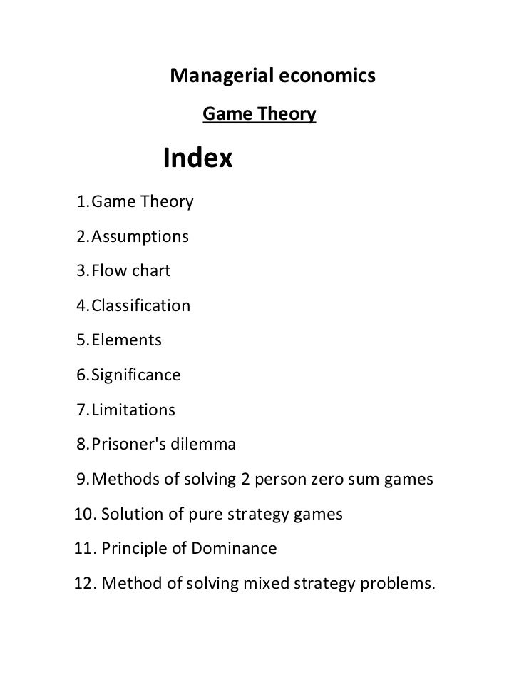 economics personal statement game theory In game theory, the nash equilibrium, named after the late american mathematician john forbes nash jr, is a solution concept of a non-cooperative game involving two or more players in which each player is assumed to know the equilibrium strategies of the other players, and no player has anything to gain by changing only their own strategy.