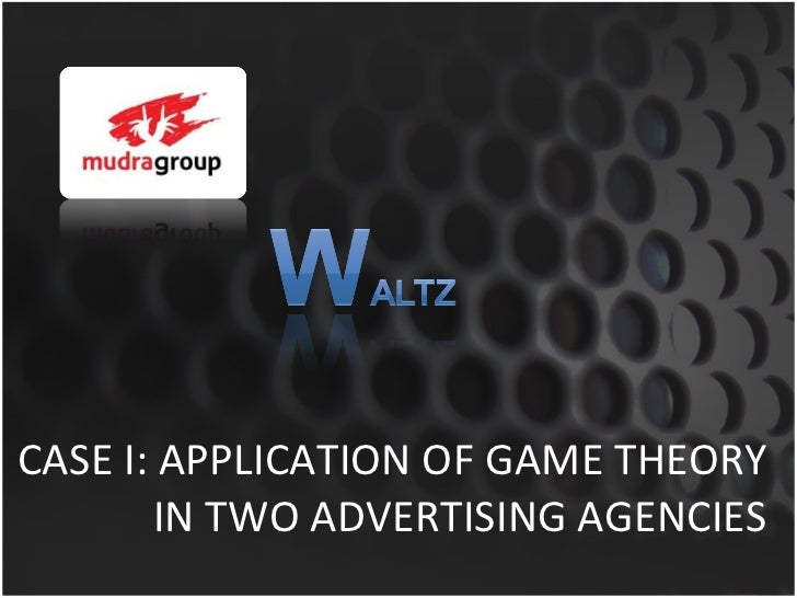 CASE I: APPLICATION OF GAME THEORY IN TWO ADVERTISING AGENCIES