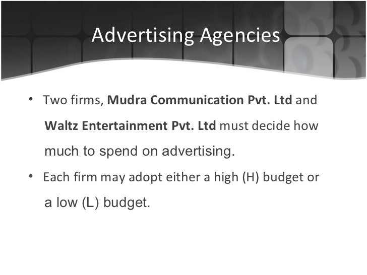 Advertising Agencies <ul><li>Two firms,  Mudra Communication Pvt. Ltd  and </li></ul><ul><li>Waltz Entertainment Pvt. Ltd ...