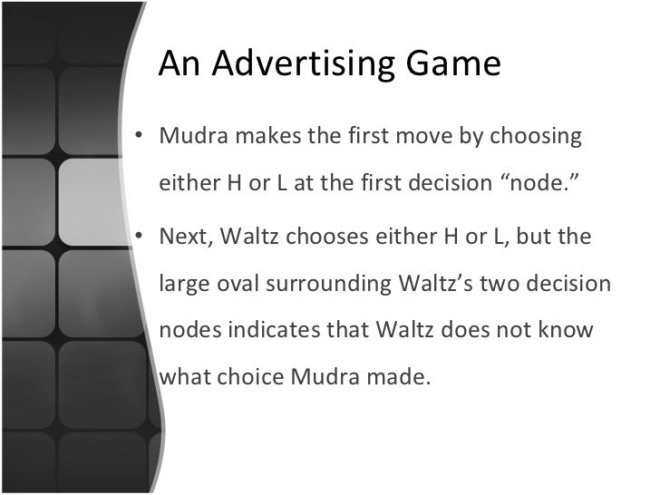 """An Advertising Game <ul><li>Mudra makes the first move by choosing either H or L at the first decision """"node."""" </li></ul><..."""