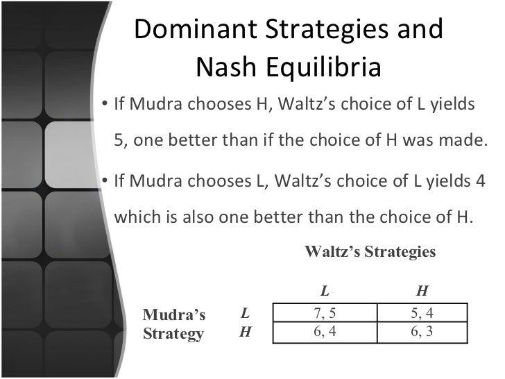 <ul><ul><ul><li>If Mudra chooses H, Waltz's choice of L yields 5, one better than if the choice of H was made. </li></ul><...
