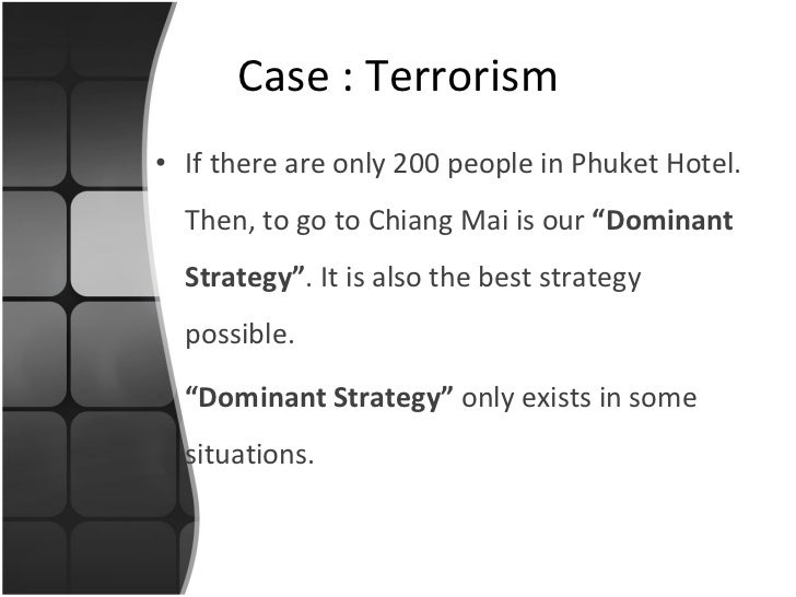 """<ul><li>If there are only 200 people in Phuket Hotel. Then, to go to Chiang Mai is our  """"Dominant Strategy"""" . It is also t..."""
