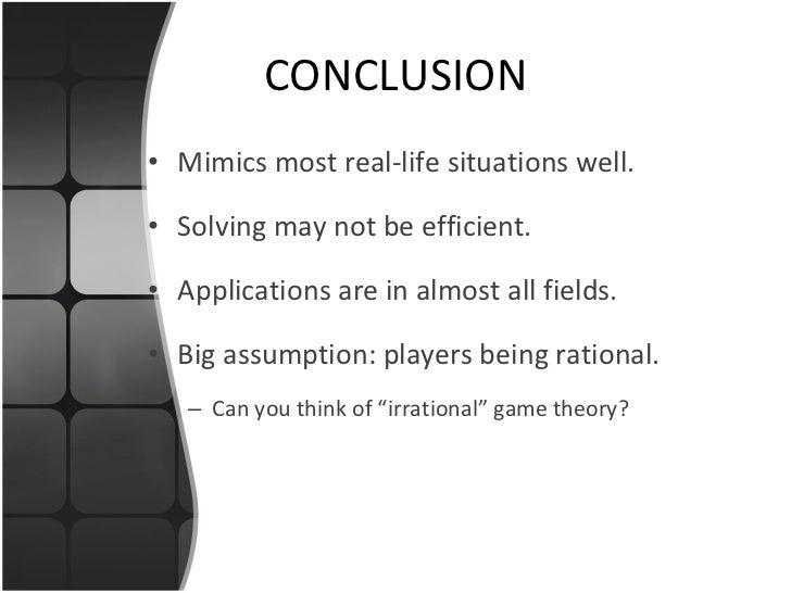 CONCLUSION <ul><li>Mimics most real-life situations well. </li></ul><ul><li>Solving may not be efficient. </li></ul><ul><l...