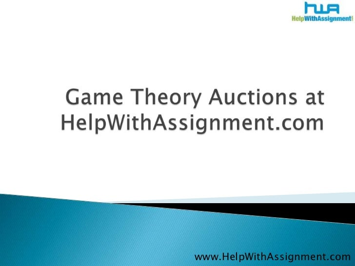 Game Theory Auctions at HelpWithAssignment.com<br />www.HelpWithAssignment.com<br />