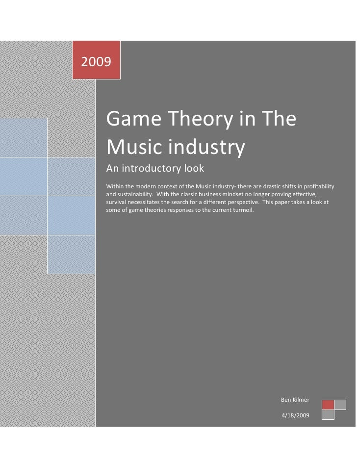 LAwschool11LL<br />Game Theory in The Music industryAn introductory lookWithin the modern context of the Music industry- t...