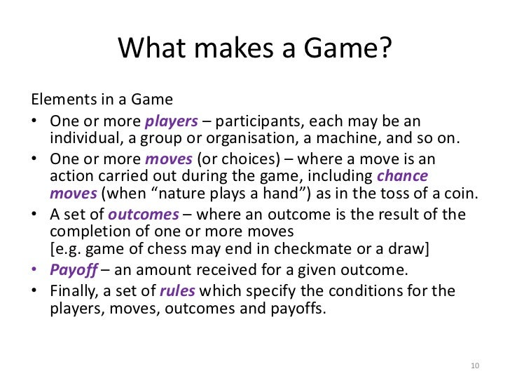 an introduction to game theory  10 what makes a game