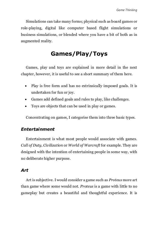 Game Thinking Simulations can take many forms; physical such as board games or role-playing, digital like computer based f...