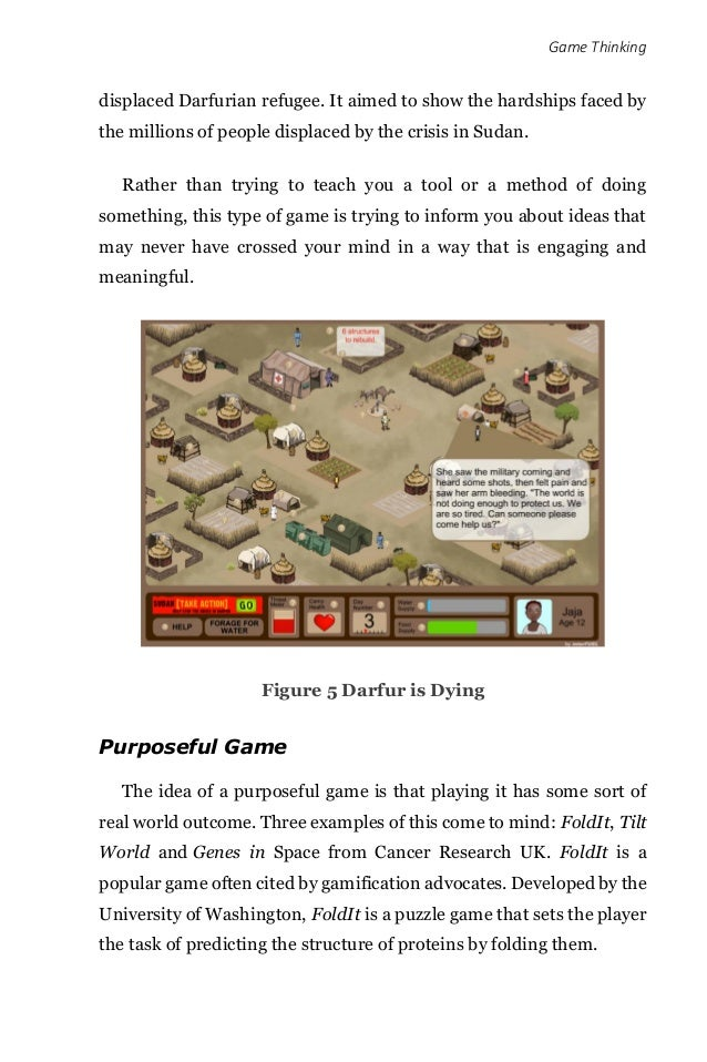 Game Thinking displaced Darfurian refugee. It aimed to show the hardships faced by the millions of people displaced by the...