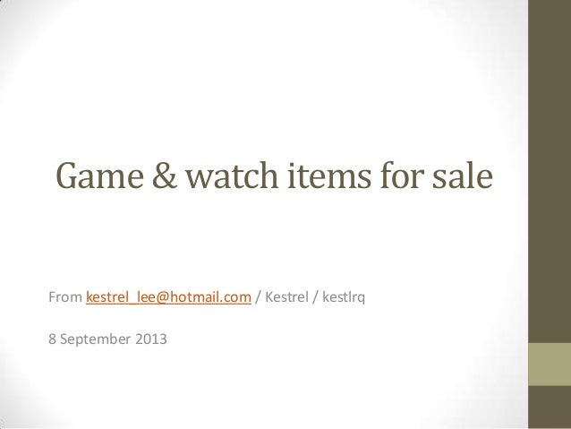 Game & watch items for sale From kestrel_lee@hotmail.com / Kestrel / kestlrq 8 September 2013