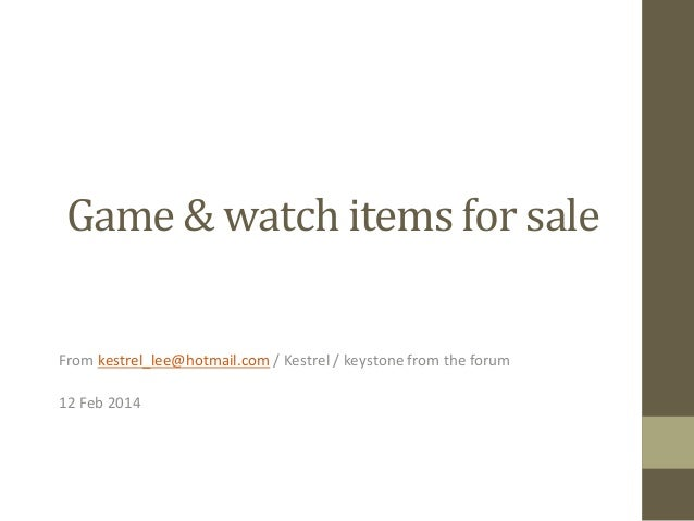 Game	   &	   watch	   items	   for	   sale	    From	   kestrel_lee@hotmail.com	   /	   Kestrel	   /	   keystone	   from	  ...