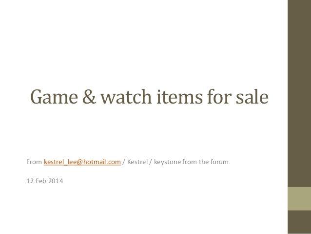 Game  &  watch  items  for  sale   From  kestrel_lee@hotmail.com  /  Kestrel  /  keystone  from  ...