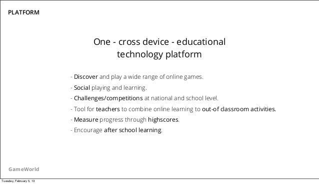 PLATFORM                                   One - cross device - educational                                        technol...