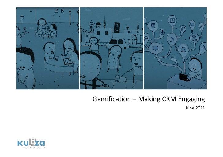 Gamifica/on–MakingCRMEngaging                          June2011