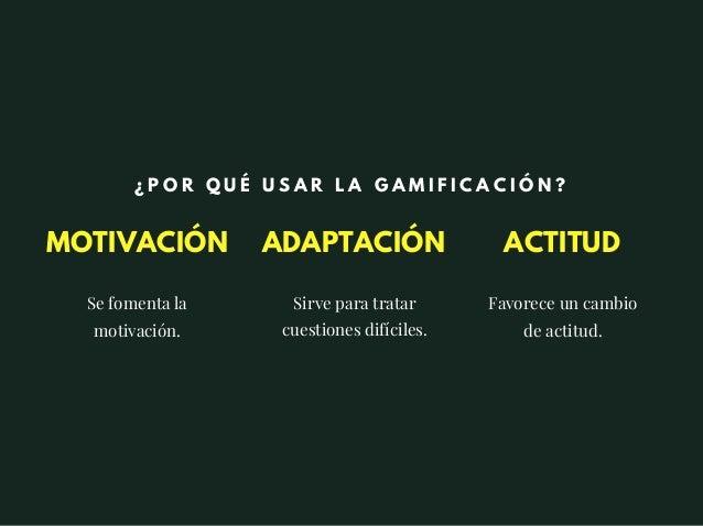 MOTIVACIÓN Se fomenta la motivación. Sirve para tratar cuestiones difíciles. ACTITUDADAPTACIÓN ¿ P O R Q U É U S A R L A G...