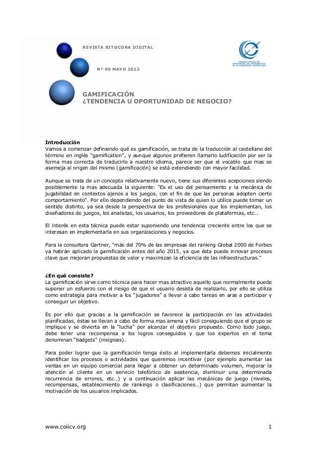 www.coiicv.org 1IntroducciónVamos a comenzar definiendo qué es gamificación, se trata de la traducción al castellano delté...