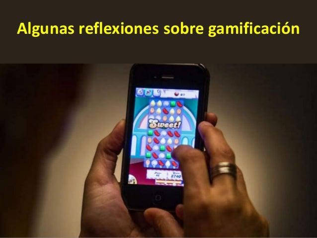 Algunas reflexiones sobre gamificación