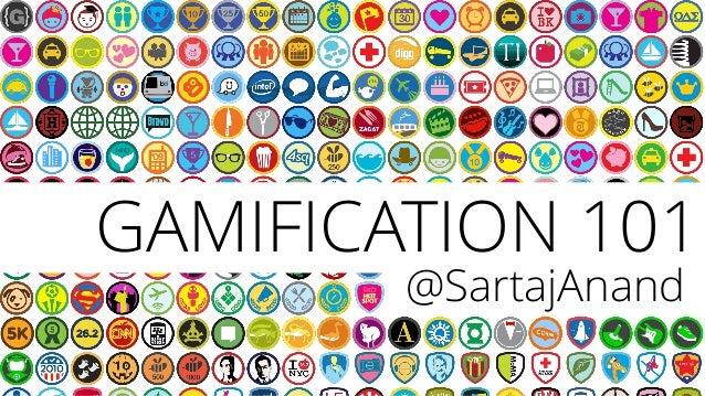 GAMIFICATION 101        @SartajAnand