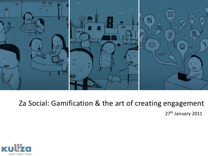 Za Social: Gamification & the art of creating engagement<br />27th January 2011<br />