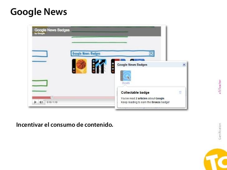 Google News                                       #TcTeacher Incentivar el consumo de contenido.                          ...