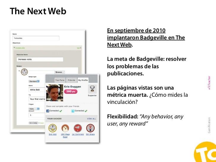 The Next Web               En septiembre de 2010               implantaron Badgeville en The               Next Web.      ...