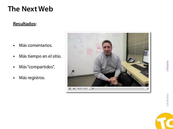 """The Next Web Resultados: • Más comentarios. • Más tiempo en el sitio.                             #TcTeacher • Más """"compar..."""