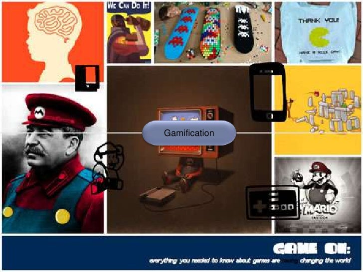 Gamification               Gamification