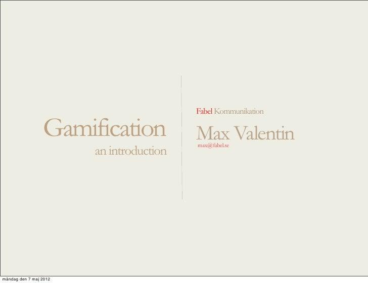 Fabel Kommunikation                 Gamification             Max Valentin                                          max@fab...