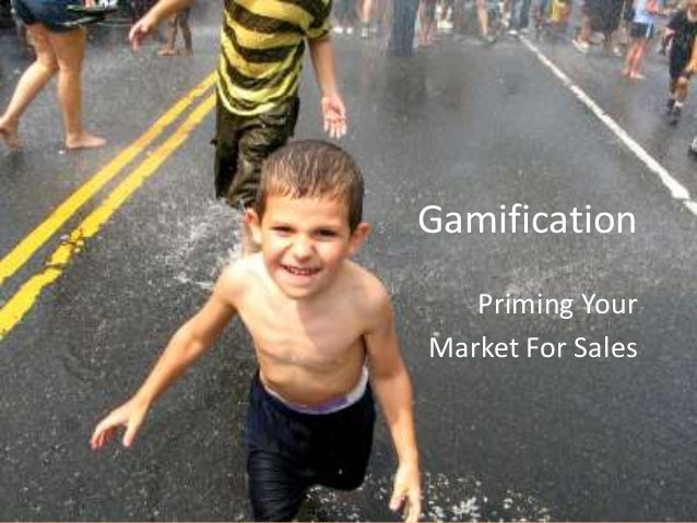 Gamification   Priming YourMarket For Sales